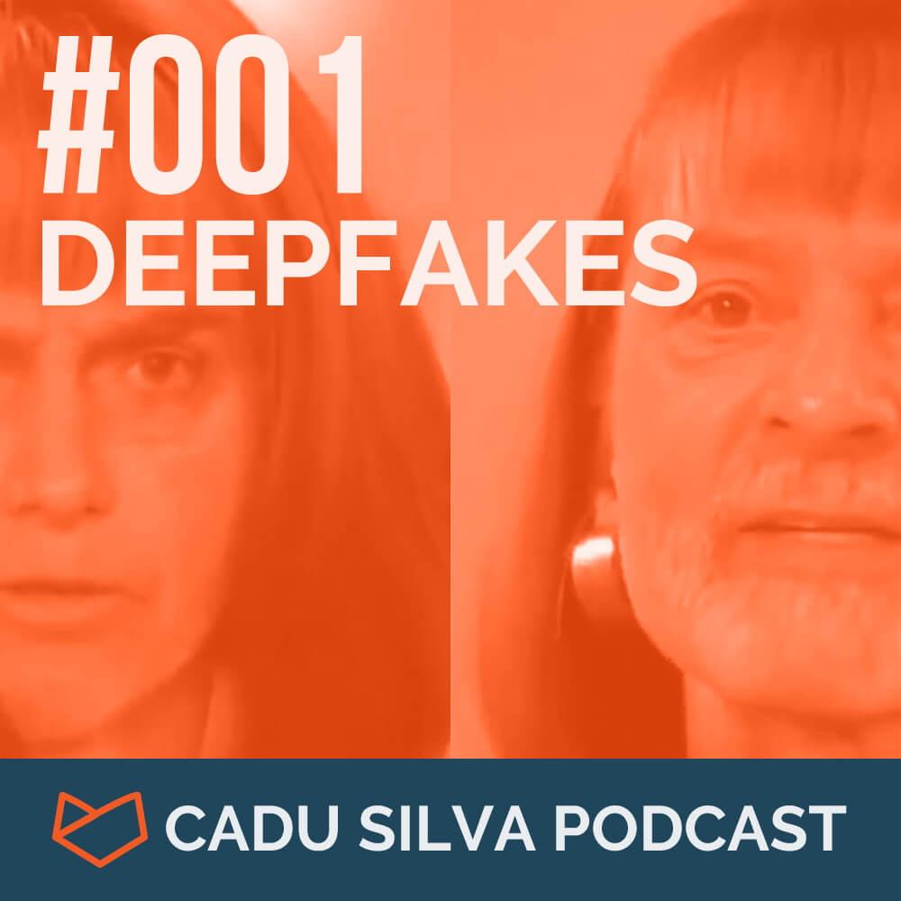 #001 – Piloto – Deepfakes